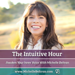 The Intuitive Hour with Michelle Beltran